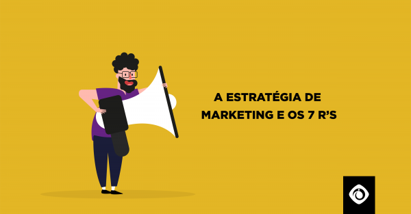 A estratégia de marketing e os 7 R's